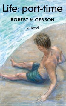 Cover to the novel Life: part-time by Robert M Gerson